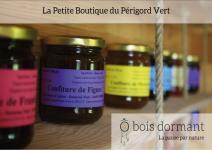 La Petite Boutique du Périgord Vert ô bois dormant